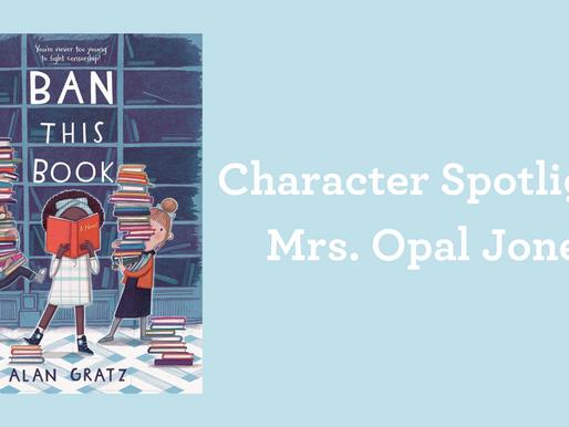 Character Spotlight: Mrs. Opal Jones