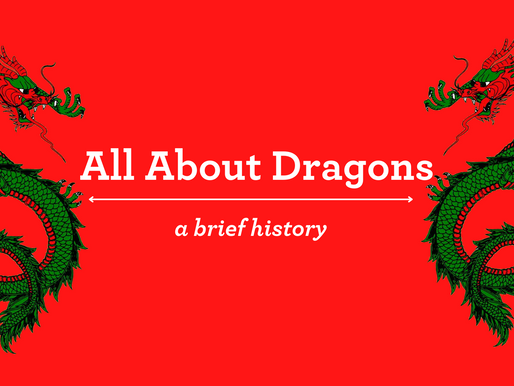 All About Dragons: a Brief History