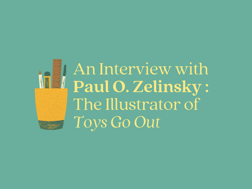 An Interview with Paul O. Zelinsky - The Illustrator of Toys Go Out