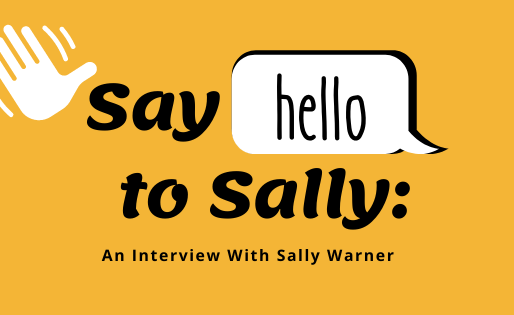 Say Hello to Sally: An Interview with Sally Warner