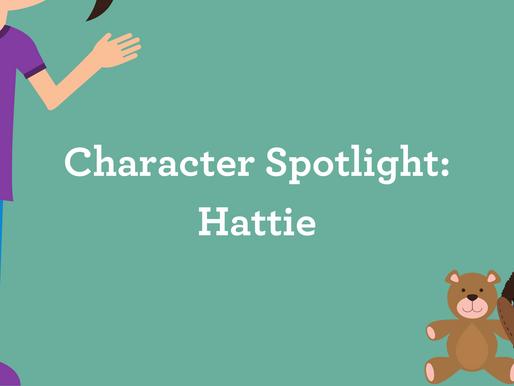 Character Spotlight: Hattie