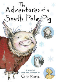 The Adventures of a South Pole Pig