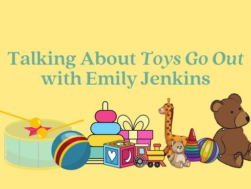 Talking About Toys Go Out with Emily Jenkins