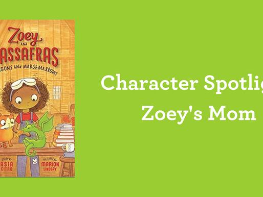 Character Spotlight: Zoey's Mom
