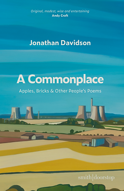 Cover shows A Commonplace by Jonathan Davidson. A landscape with large industrial chimneys.