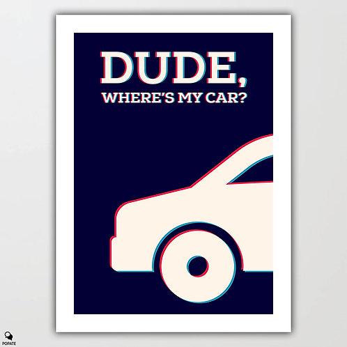 Dude Where's My Car Minimalist Poster