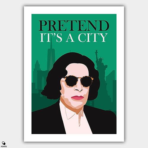 Pretend It's A City Minimalist Poster