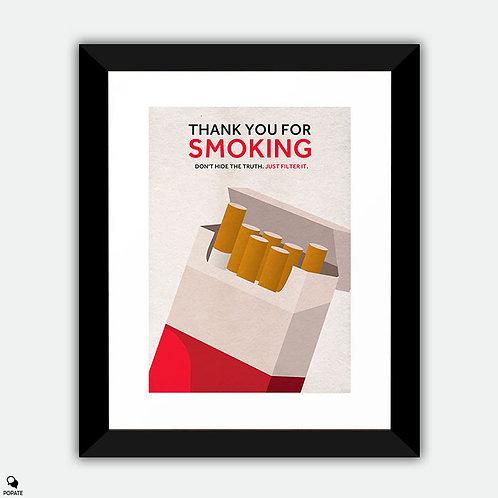 Thank You For Smoking Alternative Framed Print
