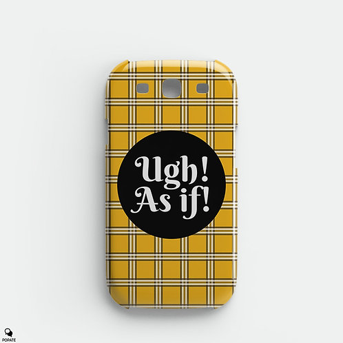 Ugh! As if! Alternative Galaxy Phone Case from Clueless