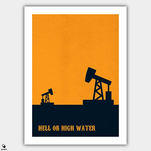 Hell Or High Water Minimalist Poster