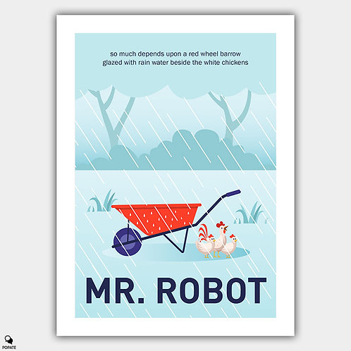 Mr. Robot Alternative Poster - Red Wheelbarrow