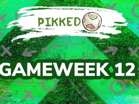 Pikked GW12: Don't Forget to Pikk