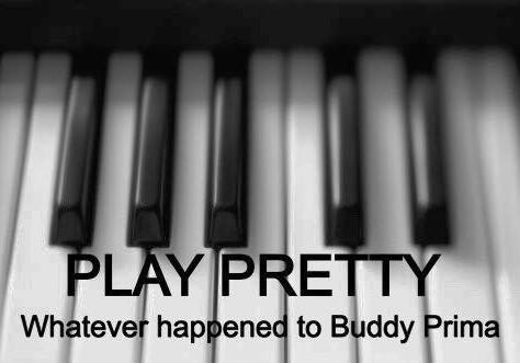 Whatever happened to Buddy Prima