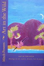Art In the Wild: Musings on art, nature, dreams, love & poetry