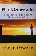 Big Mountain: A journey into the heart of Indian country (Historical fiction)