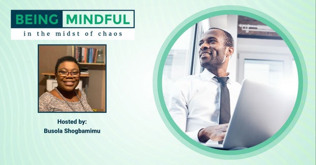 Being MindfulI In The Midst Of Chaos