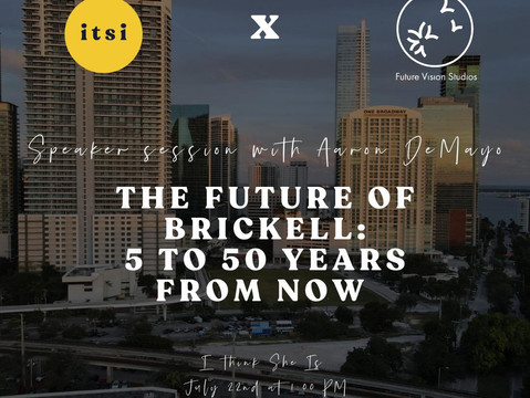 The Future of Brickell: 5 to 50 Years from Now