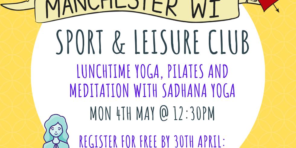 Lunchtime Yoga, Pilates and Meditation with Sadhana Yoga