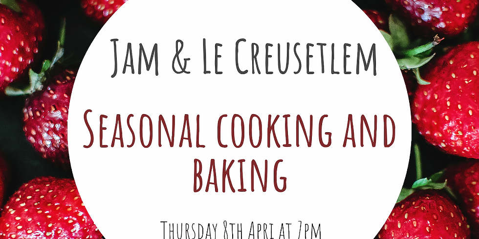 Jam and Le Creusetlem: Seasonal cooking and baking