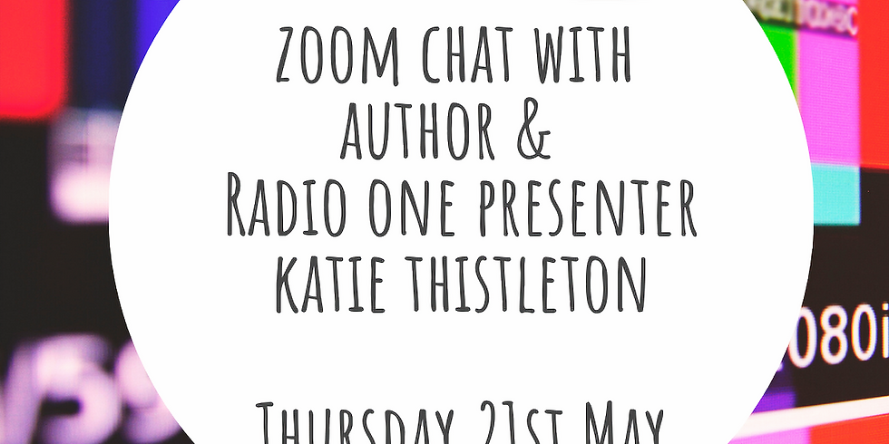 Zoom chat with TV & Radio presenter Katie Thistleton