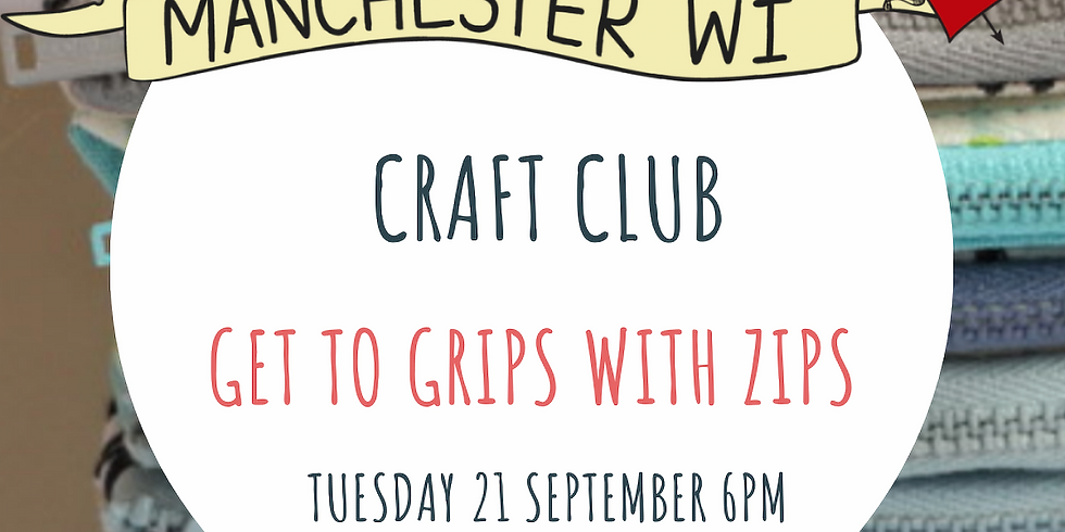 Craft Club : Get To Grips With Zips