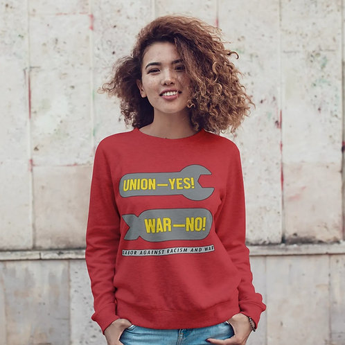Union Yes! War No! Unisex Sweatshirt | Labor Against Racism and War