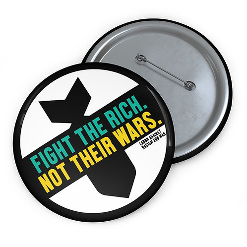 Fight the Rich Not Their Wars Pin Buttons