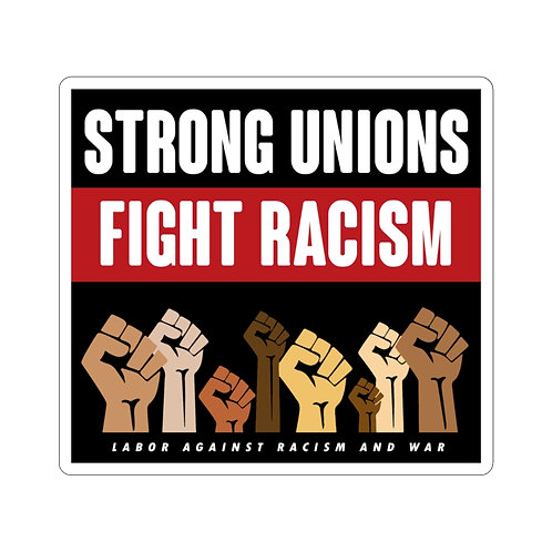 Strong Unions Fight Racism Stickers | Labor Against Racism and War