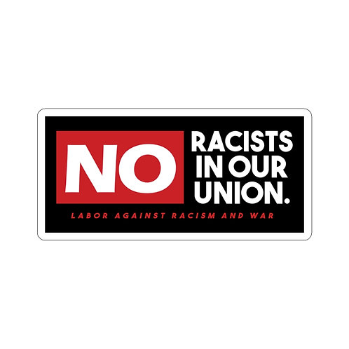 No Racists In Our Union Sticker - Labor Against Racism and War
