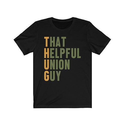 THUG - That Helpful Union Guy Unisex T-shirt