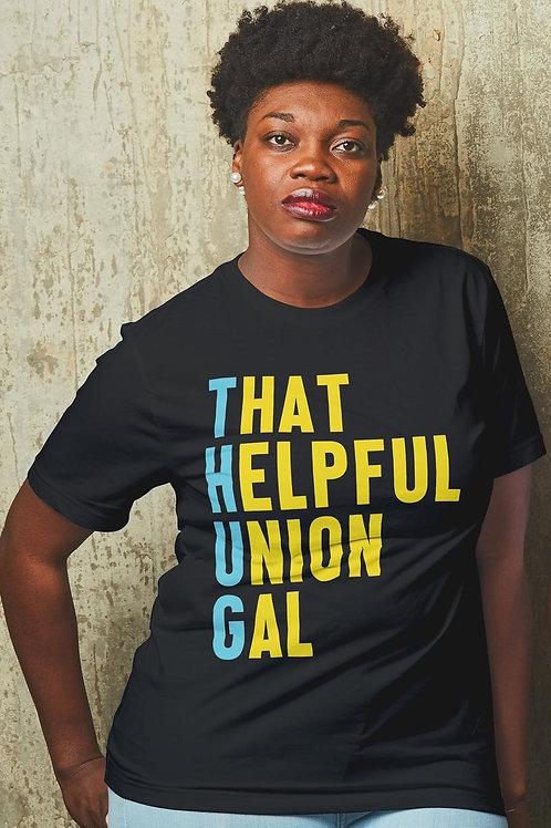 THUG - That Helpful Union Gal Unisex T-shirt