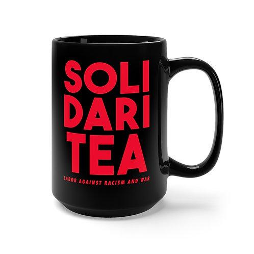 Solidari-tea Black Mug 15oz - Labor Against Racism and War
