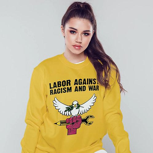 Unisex Sweatshirt Labor Against Racism and War
