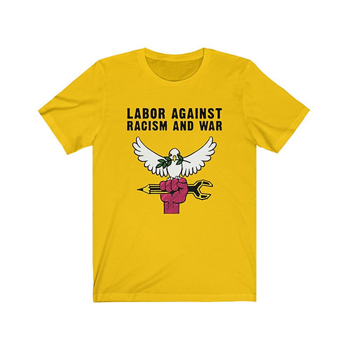 Unisex T-shirt Labor Against Racism and War