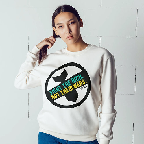 Fight the Rich Not Their Wars Unisex Sweatshirt Labor Against Racism and War