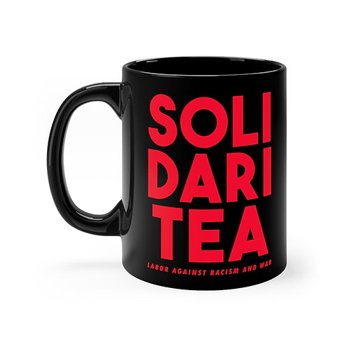 Solidari-tea 11 oz Mug - Labor Against Racism and War