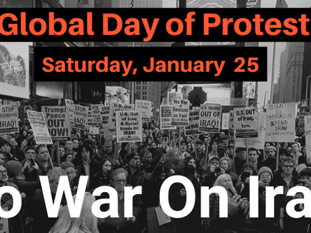 JAN 25TH – GLOBAL DAY OF PROTEST – NO WAR ON IRAN!