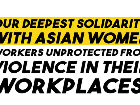 SOLIDARITY WITH ASIAN WOMEN WORKERS EVERYWHERE