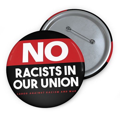 No Racists In Our Union Pin Buttons