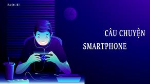 Câu chuyện smartphone