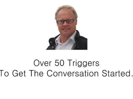 Over 50 Triggers to Get The Conversation Started.