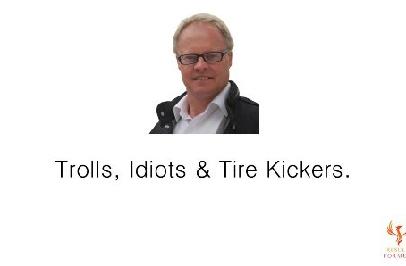 How to Deal with Trolls, Idiots & Tire Kickers....