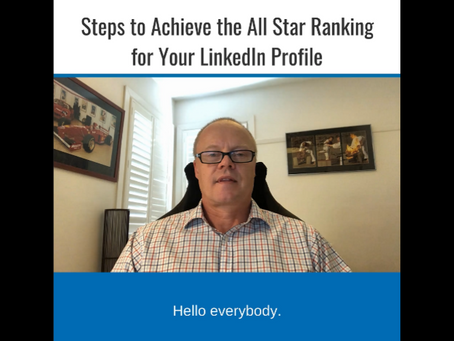 Steps to Achieve an All Star Ranking for Your LinkedIn Profile.