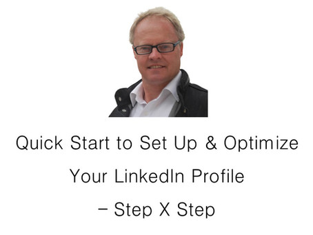 Quick Start to Set Up & Optimize Your LinkedIn Profile.