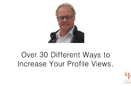 Over 30 Ways to Increase Your Profile Views.