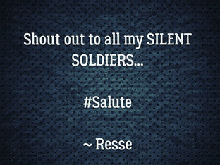 Shout out to my SILENT SOLDIERS...
