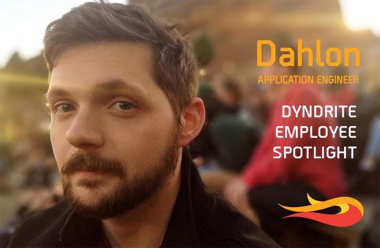 Dyndrite employee spotlight Meet dahlon