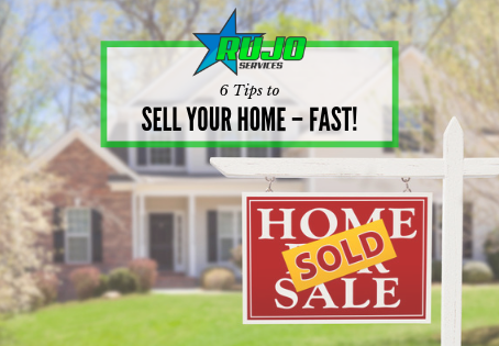 6 Tips to Sell Your Home – Fast!