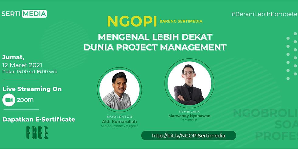 NGOPI: Mengenal Lebih Dekat Dunia Project Management