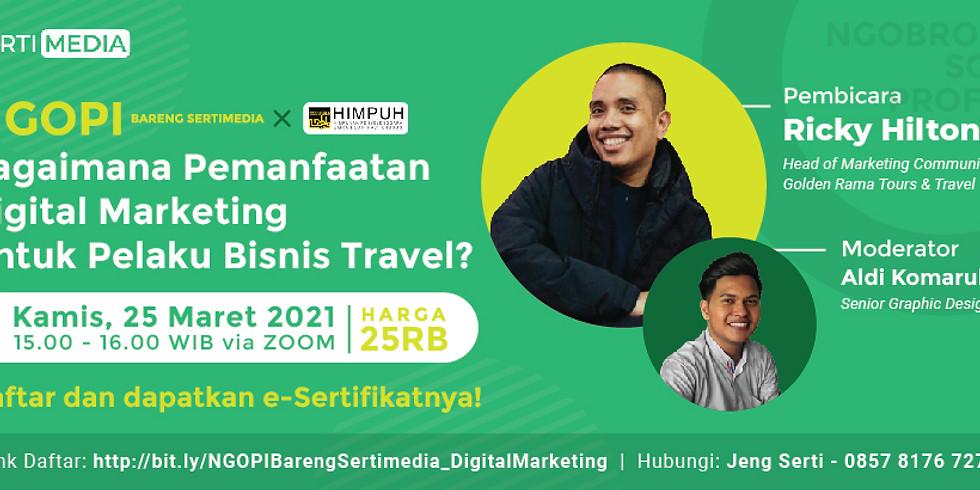 NGOPI: Bagaimana Pemanfaatan Digital Marketing Untuk Pelaku Bisnis Travel?